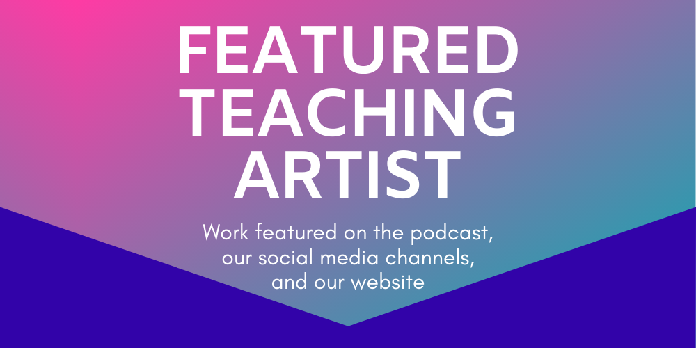 Featured Teaching Artist