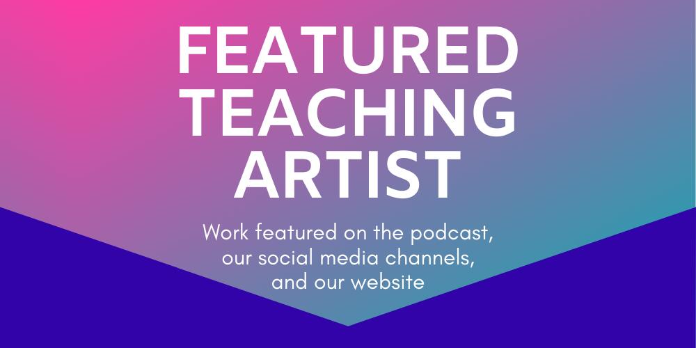 Featured Teaching Artist